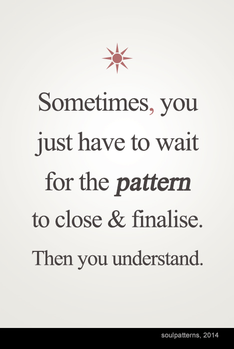 Making Sense Of The Now Soul Patterns Magnificent Quotes About Patterns