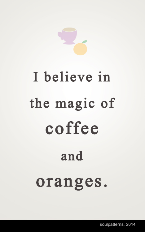 new blog quotes - coffee an oranges